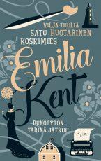 Emilia Kent – Runotytön tarina jatkuu