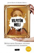 Vilpitön mieli – Miten myin Suomen täyteen väärennettyä taidetta