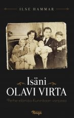 Isäni Olavi Virta – Perhe-elämää Kuninkaan varjossa