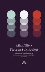 Tieteen tukijoukot – Suomalaiset säätiöt tieteen ja korkeimman opetuksen kehittäjinä 1917-2017