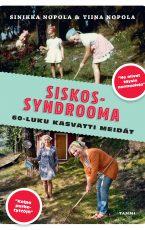 Siskossyndrooma – 60-luku kasvatti meidät