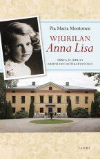 Wiurilan Anna Lisa – Arkea ja juhlaa Armfeltien kotikartanossa