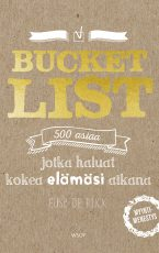 Bucket list – 500 asiaa jotka haluat kokea elämäsi aikana