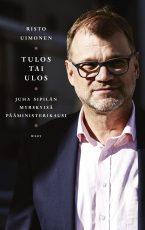 Tulos tai ulos – Juha Sipilän myrskyisä pääministerikausi