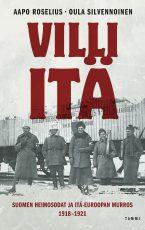 Villi itä – Suomen heimosodat ja Itä-Euroopan murros 1918-1921