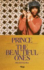 The Beautiful Ones – Muistelma