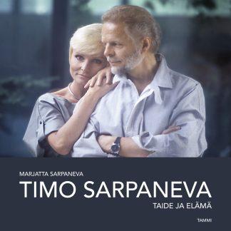Timo Sarpaneva – Taide ja elämä