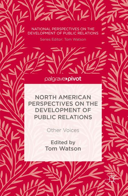 Cover of 'North American Perspectives on the Development of Public Relations'