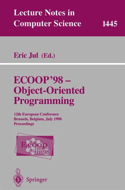 Cover of 'ECOOP'98 — Object-Oriented Programming : 12th European Conference Brussels, Belgium, July 20–24, 1998 Proceedings'