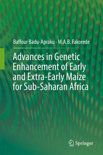 Cover of 'Advances in Genetic Enhancement of Early and Extra-Early Maize for Sub-Saharan Africa'
