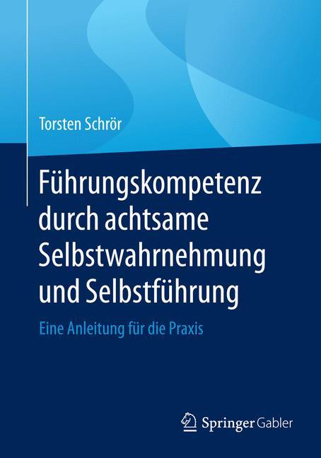 Cover of 'Führungskompetenz durch achtsame Selbstwahrnehmung und Selbstführung'
