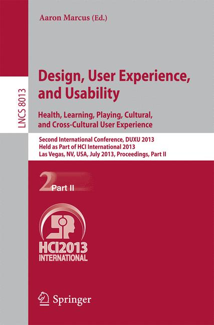 Cover of 'Design, User Experience, and Usability. Health, Learning, Playing, Cultural, and Cross-Cultural User Experience'