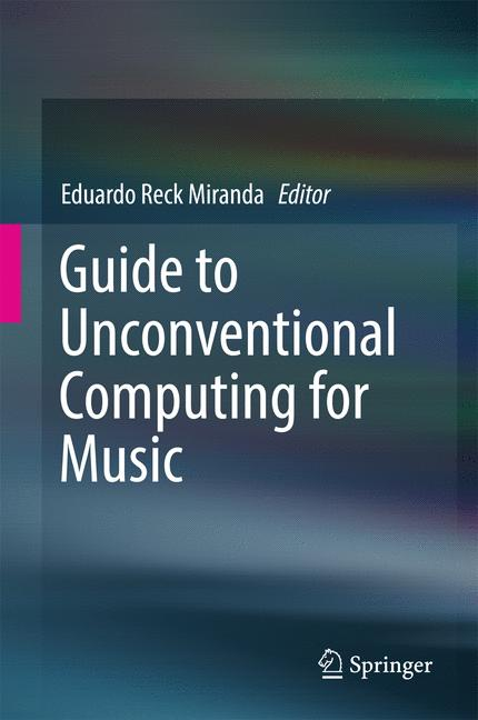 Cover of 'Guide to Unconventional Computing for Music'