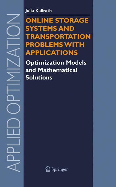 Cover of 'Online Storage Systems and Transportation Problems with Applications : Optimization Models and Mathematical Solutions'