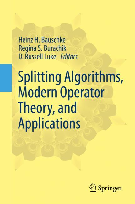Cover of 'Splitting Algorithms, Modern Operator Theory, and Applications'