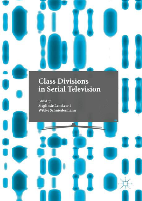 Cover of 'Class Divisions in Serial Television'