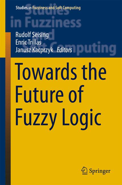 Cover of 'Towards the Future of Fuzzy Logic'