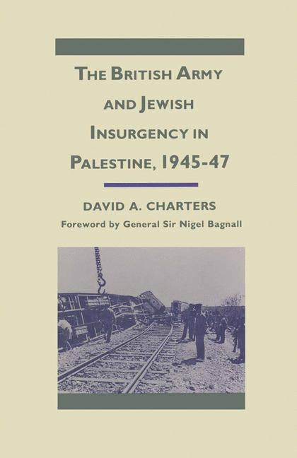 Cover of 'The British Army and Jewish insurgency in Palestine, 1945-47'