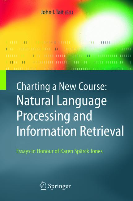 Cover of 'Charting a New Course: Natural Language Processing and Information Retrieval'