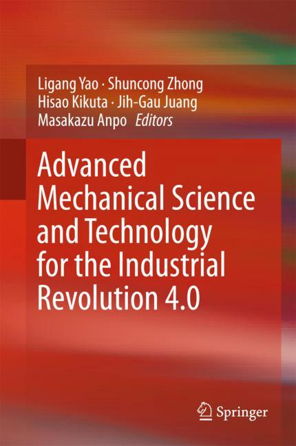 Cover of 'Advanced Mechanical Science and Technology for the Industrial Revolution 4.0'