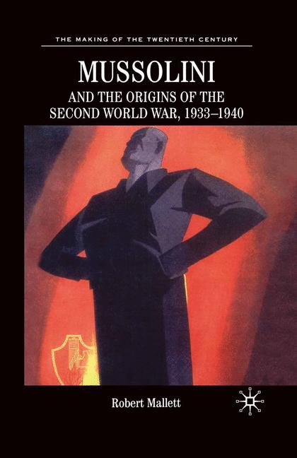 Cover of 'Mussolini and the origins of the Second World War, 1933-1940'