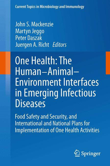 Cover of 'One Health: The Human-Animal-Environment Interfaces in Emerging Infectious Diseases'