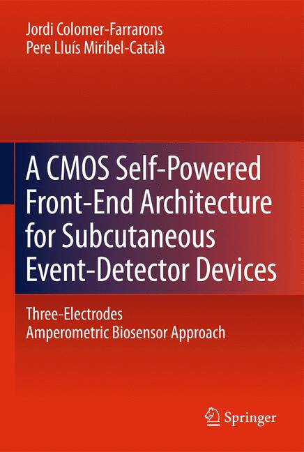 Cover of 'A CMOS Self-Powered Front-End Architecture for Subcutaneous Event-Detector Devices'