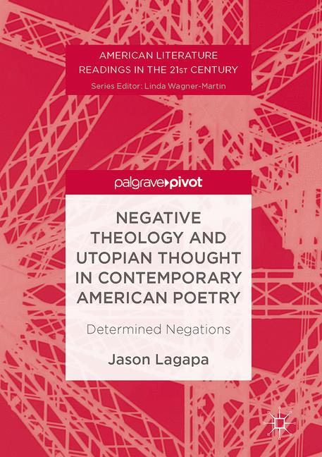 Cover of 'Negative Theology and Utopian Thought in Contemporary American Poetry'