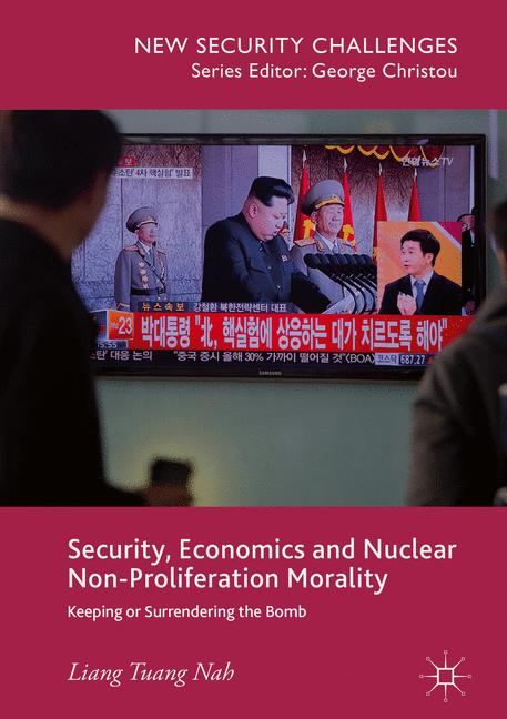 Cover of 'Security, Economics and Nuclear Non-Proliferation Morality'