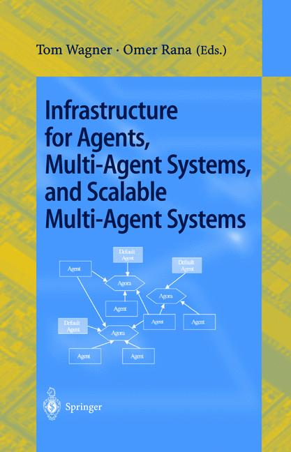 Cover of 'Infrastructure for Agents, Multi-Agent Systems, and Scalable Multi-Agent Systems'
