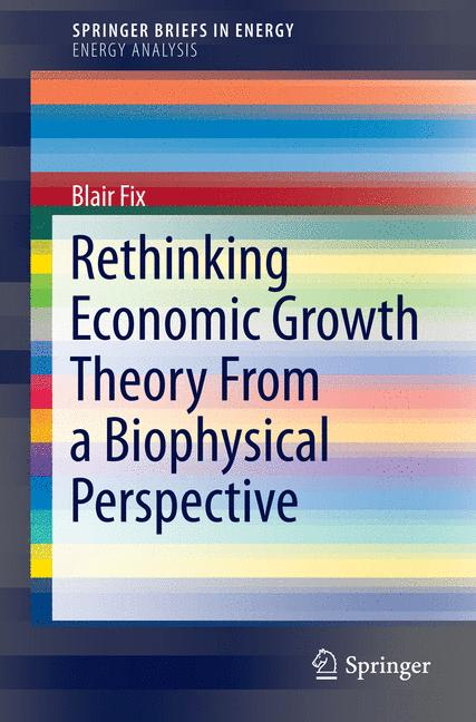 Cover of 'Rethinking Economic Growth Theory From a Biophysical Perspective'