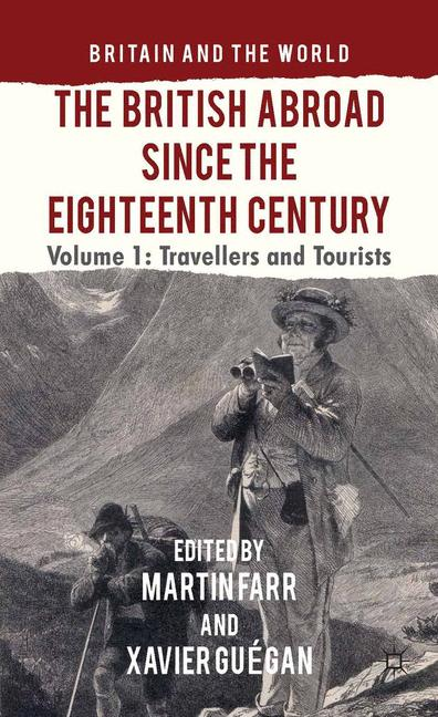 Cover of 'The British Abroad Since the Eighteenth Century, Volume 1'