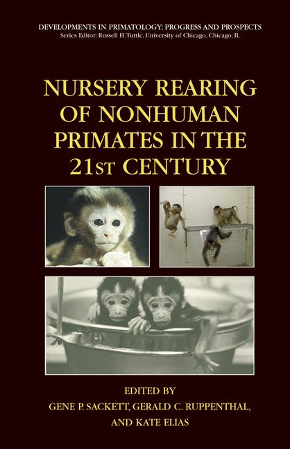 Cover of 'Nursery Rearing of Nonhuman Primates in the 21st Century'