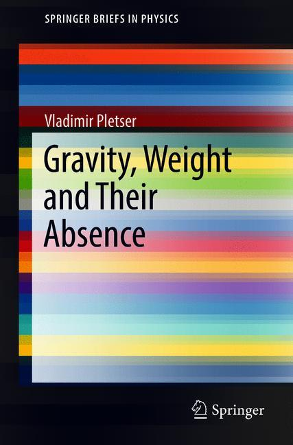 Cover of 'Gravity, Weight and Their Absence'
