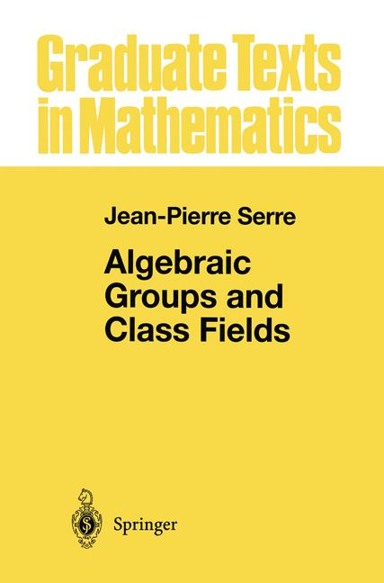 Cover of 'Algebraic Groups and Class Fields'