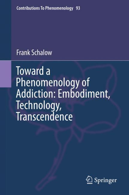 Cover of 'Toward a Phenomenology of Addiction: Embodiment, Technology, Transcendence'