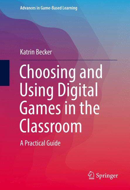 Cover of 'Choosing and Using Digital Games in the Classroom'