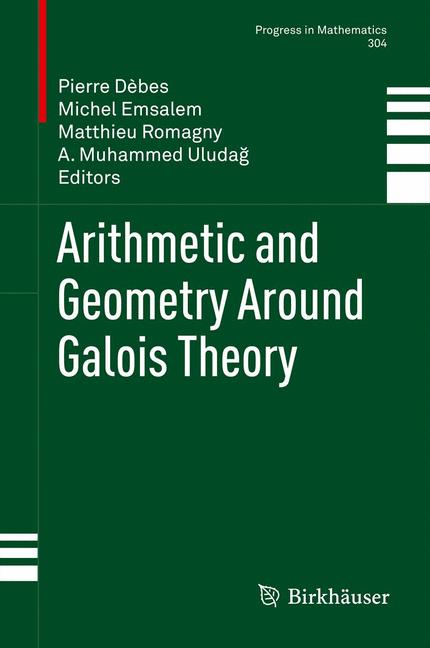 Cover of 'Arithmetic and Geometry Around Galois Theory'