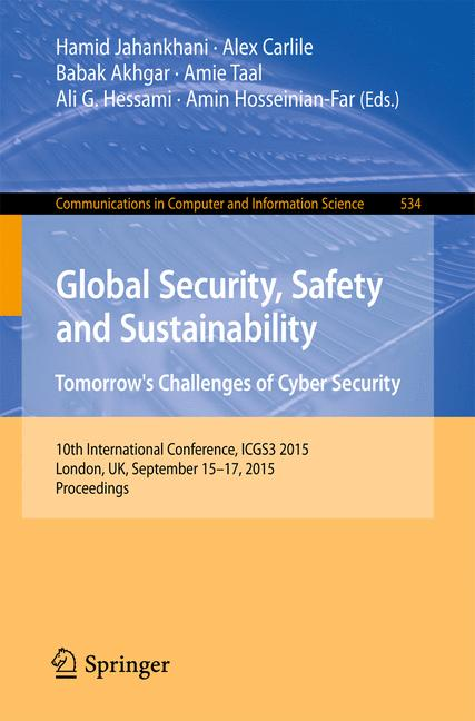 Cover of 'Global Security, Safety and Sustainability: Tomorrow's Challenges of Cyber Security'