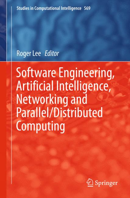 Cover of 'Software Engineering, Artificial Intelligence, Networking and Parallel/Distributed Computing'