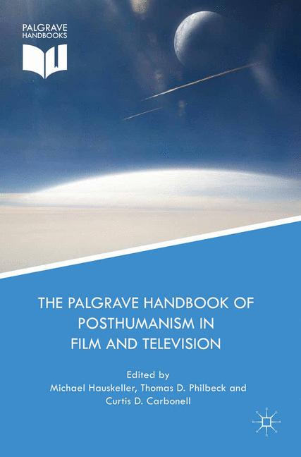 Cover of 'The Palgrave Handbook of Posthumanism in Film and Television'