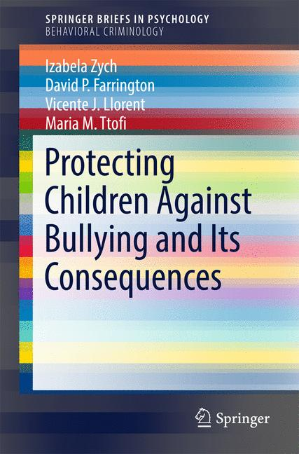 Cover of 'Protecting Children Against Bullying and Its Consequences'