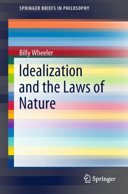 Cover of 'Idealization and the Laws of Nature'