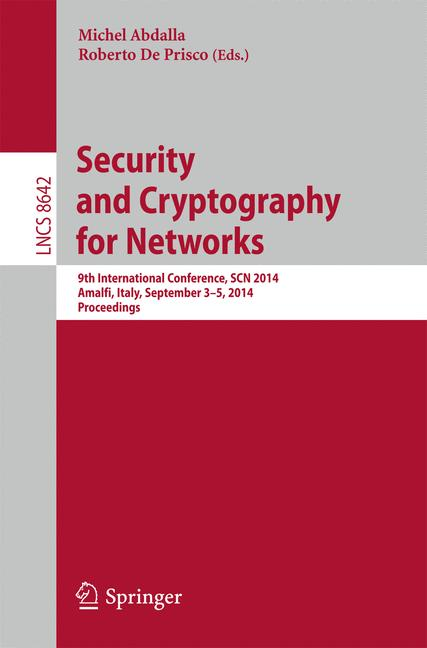 Cover of 'Security and Cryptography for Networks : 9th International Conference, SCN 2014, Amalfi, Italy, September 3-5, 2014. Proceedings'