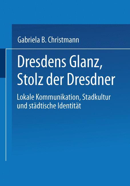 Cover of 'Dresdens Glanz, Stolz der Dresdner'