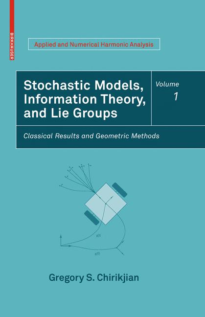 Cover of 'Stochastic Models, Information Theory, and Lie Groups, Volume 1'