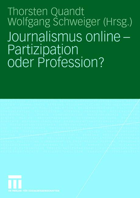 Cover of 'Journalismus online - Partizipation oder Profession?'