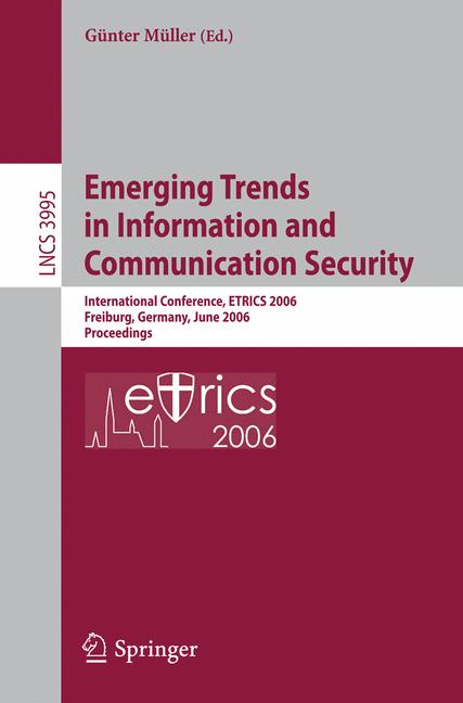 Cover of 'Emerging trends in information and communication security : international conference, ETRICS 2006, Freiburg, Germany, June 6-9, 2006 : proceedings'