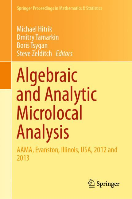 Cover of 'Algebraic and Analytic Microlocal Analysis'
