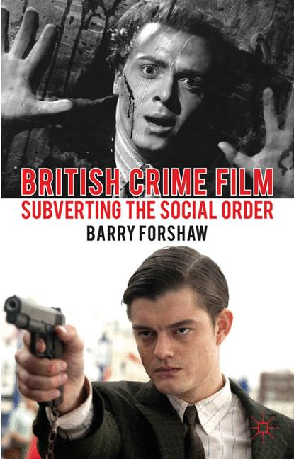 Cover of 'British crime film : subverting the social order'